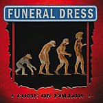 Funeral Dress Come On Follow