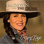 Mary Kaye The Dawn And The Dusk