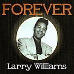 Larry Williams Forever Larry Williams