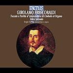 Sergio Vartolo Frescobaldi: Toccate & Partite D'intavolatura Di Cimbalo & Organo, Libro 2