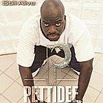 Pettidee Still Alive