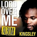 Kingsley Lord Over Me