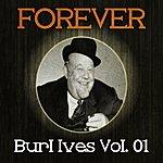 Burl Ives Forever Burl Ives, Vol. 1