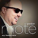 Gordon Mote All Things New