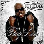 Pettidee Thug Love