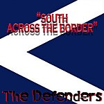 The Defenders South Across The Border