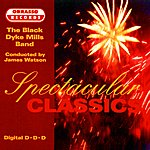 The Black Dyke Mills Band Spectacular Classics
