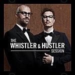 Whistler The Whistler & Hustler Session