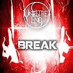 Until The End Break