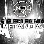 Until The End Metanoia