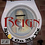 Reign Shit On My Ex
