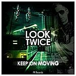 Look Twice Keep On Moving