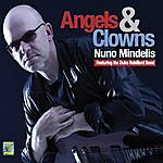 Nuno Mindelis Angels & Clowns (Feat. The Duke Robillard Band)