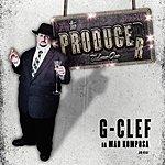 G-Clef Da Mad Komposa The Producer, Vol. 1: G-Clef Da Mad Komposa