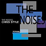 Chris Style The Noises Ep