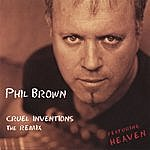 Phil Brown Cruel Inventions (The Remix)