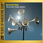 Scooter The Ultimate Aural Orgasm (20 Years Of Hardcore - Expanded Edition) [Remastered]