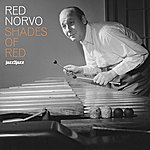 Red Norvo Shades Of Red