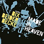 Bix Beiderbecke Made In Heaven