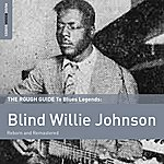 Blind Willie Johnson Rough Guide To Blind Willie Johnson