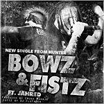 Hunter Bowz N Fistz (Feat. Jahred)