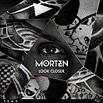 Morten Look Closer
