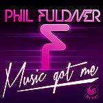 Phil Fuldner Music Got Me
