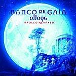 Banco De Gaia Ollopa: Apollo Remixed