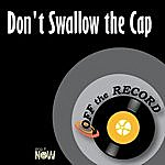 Off The Record Don't Swallow The Cap