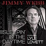 Jimmy Webb Sleepin' In The Daytime (Feat. Lyle Lovett)