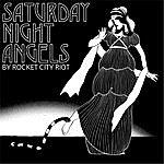 Rocket City Riot Saturday Night Angels