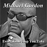 Michael Gordon Every Little Step You Take