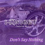 I-Knight Don't Say Nothing (Feat. Sevin)