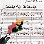 Speed Of Sound Make No Mistake