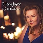 Eileen Joyce Life Is Too Short