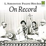 L. Subramaniam On Record (Feat. Palghat Mani Iyer)