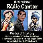 Eddie Cantor Pieces Of History: The Very Best Of Eddie Cantor (Bonus Track Version)