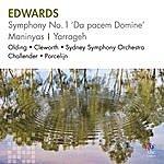 Sydney Symphony Orchestra Edwards: Symphony No. 1 'da Pacem Domine' / Maninyas / Yarrageh