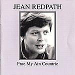 Jean Redpath Frae My Ain Countrie