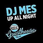 DJ Mes Up All Night