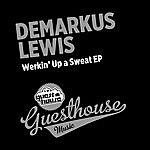 Demarkus Lewis Werkin' Up A Sweat Ep