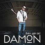 Damon Born Again Bad