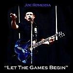 Joe Romersa Let The Games Begin