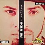 Wisin Y Yandel Mi Vida