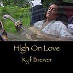 Kyf Brewer High On Love