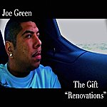 "Joe Green The Gift ""Renovations"""