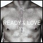 Ennio Ready 4 Love
