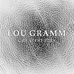 Lou Gramm Lou Gramm Greatest Hits (Formerly Of Foreigner)