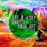 Jeff Dynamite / Freak Out!