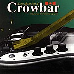 Crowbar Some Of The Best Of (Memories Are Made Of This)